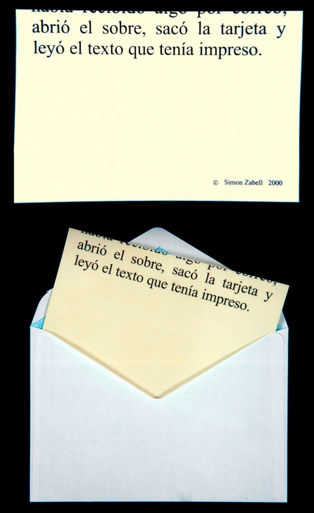 Sin titulo / Untitled , 2000 Text translation: '(he or she) opened the envelope withdrew the card and read the printed text Tarjeta enviada por correo / Card sent by post 500 copias / 500 copies